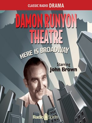 cover image of Damon Runyon Theatre: Here Is Broadway