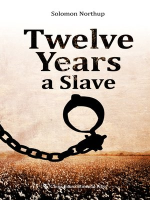 cover image of Twelve Years a Slave (为奴十二年)