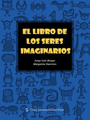 cover image of El libro de los seres imaginarios (幻兽词典)
