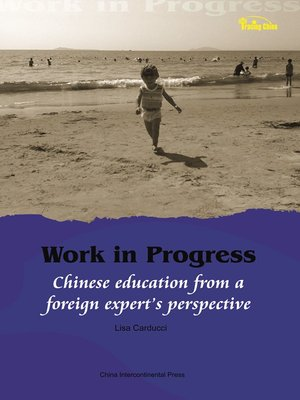 cover image of 向前走:一个外国专家眼中的中国教育(Work in Progress: Chinese Education From a Foreign Expert's Perspective)