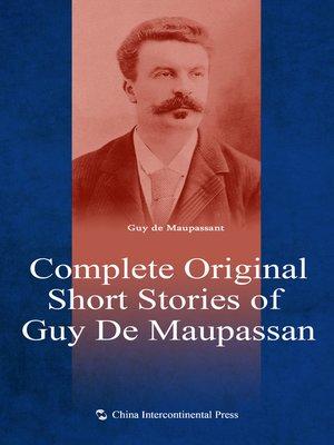 Complete Original Short Stories Of Guy De Maupassan