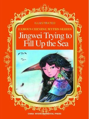 cover image of Jingwei Trying to Fill Up the Sea (精卫填海)