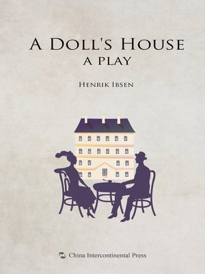the significance of the setting in a dolls house a play by henrik ibsen