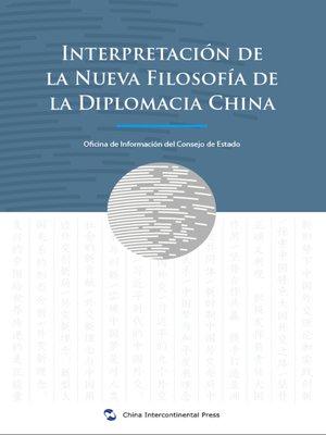 cover image of Nueva Filosofía de la Diplomacia China (解读中国外交新理念)