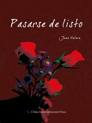 cover image of pasarse de listo(自作聪明)