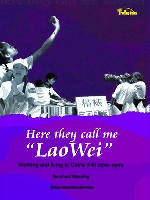 """cover image of Here They Call Me """"Lao Wei"""" (这里我是老卫)"""