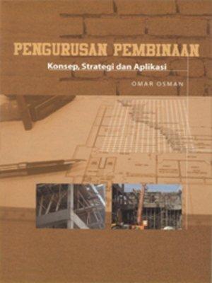 cover image of Pengurusan Pembinaan: Konsep, Strategi dan Aplikasi