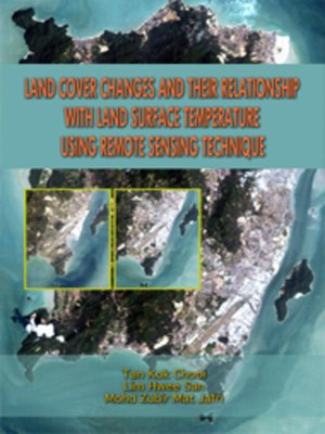 cover image of Land Cover Changes and Their Relationship with Land Surface Temperature Using Remote Sensing Techniq