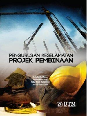 cover image of Pengurusan Keselamatan Projek Pembinaan