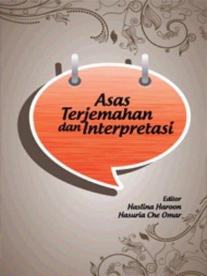 cover image of Asas Terjemahan dan Interpretasi
