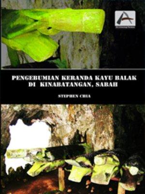 cover image of Pengebumian Keranda Kayu Balak di Kinabatangan, Sabah