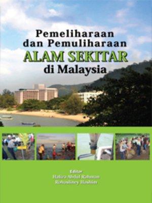 cover image of Pemeliharaan dan Pemuliharaan Alam Sekitar di Malaysia