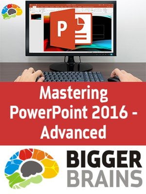 cover image of Mastering PowerPoint 2016 - Advanced