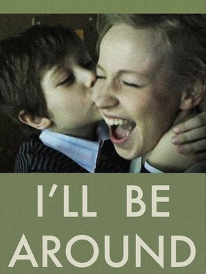 cover image of I'll Be Around
