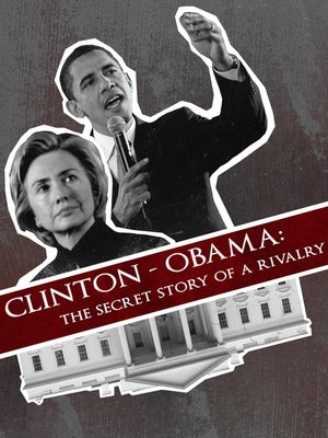 cover image of Clinton - Obama: The Secret Story of a Rivalry