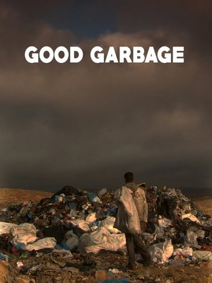 cover image of Good Garbage
