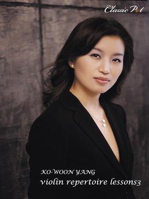 cover image of Ko-woon Yang Violin Repertoire Lessons, Episode 3