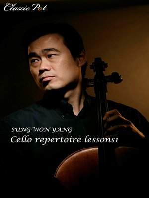 cover image of Sung-won Yang Cello Technical Lessons, Episode 1