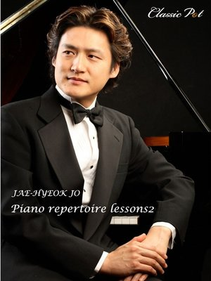 cover image of Jae-hyeok Jo Piano Repertoire Lessons, Episode 2