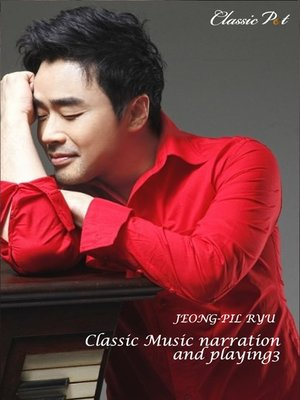 cover image of Jeong-pil Ryu Classic Music Narration and Playing, Episode 3