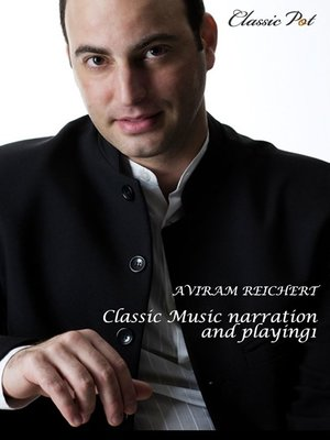 cover image of Aviram Reichert Classic Music Narration and Playing, Episode 1