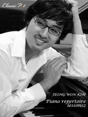 cover image of Jeong-won Kim Piano Repertoire Lessons, Episode 2
