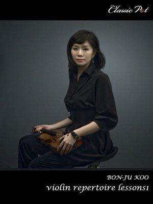 cover image of Bon-ju Koo Violin Repertoire Lessons, Episode 1