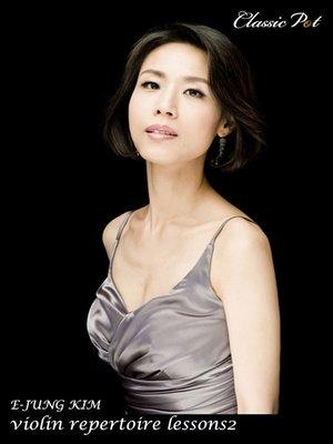 cover image of E-jung Kim Violin Repertoire Lessons, Episode 2