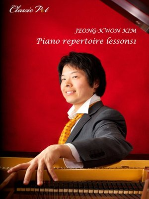 cover image of Jeong-kwon Kim Piano Repertoire Lessons, Episode 1