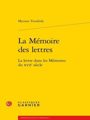 cover image of La Mémoire des lettres--La lettre dans les Mémoires du XVIIe siècle
