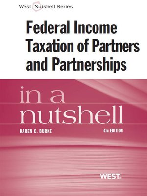cover image of Burke's Federal Income Taxation of Partners and Partnerships in a Nutshell, 4th