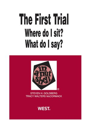 cover image of The First Trial (Where Do I Sit? What Do I Say?) in a Nutshell, 2d