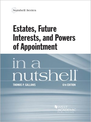 cover image of Estates, Future Interests and Powers of Appointment in a Nutshell