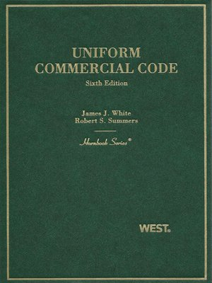 cover image of White and Summers' Uniform Commercial Code, 6th (Hornbook Series)