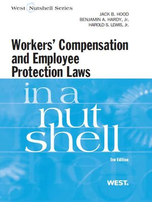 cover image of Hood, Hardy and Lewis' Workers Compensation and Employee Protection Laws in a Nutshell, 5th