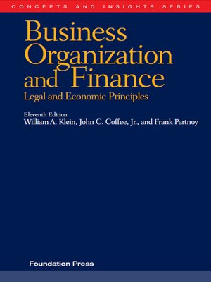 cover image of Klein, Coffee and Partnoy's Business Organization and Finance, Legal and Economic Principles, 11th (Concepts and Insights Series)