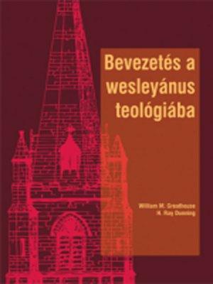 cover image of Bevezetés a wesleyánus teológiába