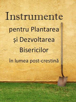 cover image of Instrumente pentru Plantarea și Dezvoltarea Bisericilor în Lumea Post-Creștină