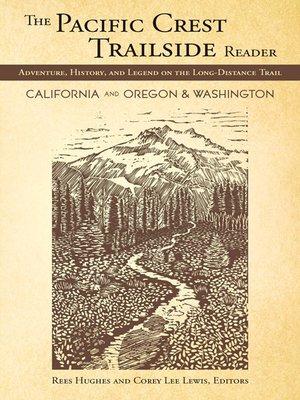 cover image of The Pacific Crest Trailside Reader: California, Oregon & Washington
