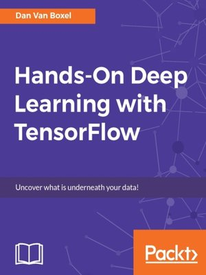 cover image of Hands-On Deep Learning with TensorFlow