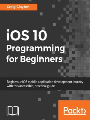 cover image of iOS 10 Programming for Beginners