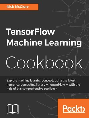 cover image of TensorFlow Machine Learning Cookbook