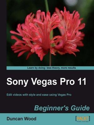 cover image of Sony Vegas Pro 11 Beginner's Guide