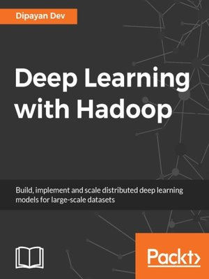 cover image of Deep Learning with Hadoop