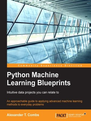 Python Machine Learning Blueprints by Alexander T  Combs