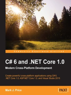 cover image of C# 6 and .NET Core 1.0: Modern Cross-Platform Development