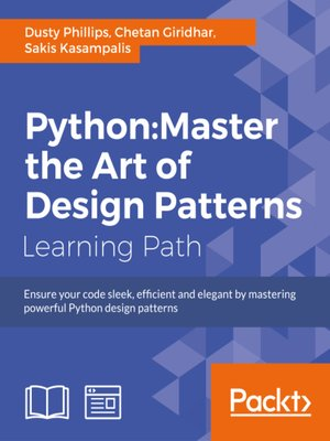 cover image of Python: Master the Art of Design Patterns