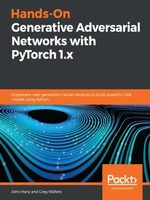 cover image of Hands-On Generative Adversarial Networks with PyTorch 1.x