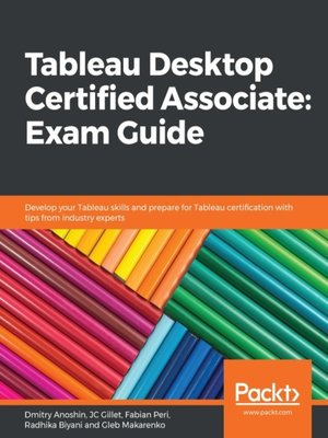cover image of Tableau Desktop Certified Associate: Exam Guide