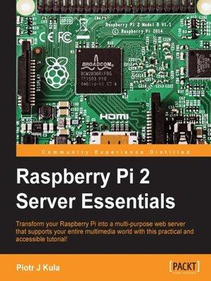 cover image of Raspberry Pi 2 Server Essentials